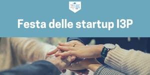 Festa delle Startup I3P