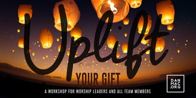 Uplift Your Gift  - Buffalo Worship Team Workshop