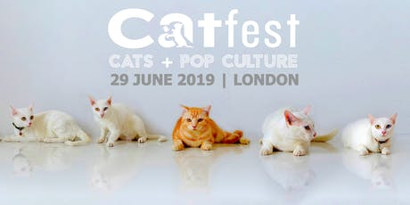 CATFEST | cats + pop culture | London's 1st cat festival | catfestlondon.com tickets