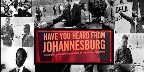 Have You Heard From Johannesburg: Documentary 22 October 2019 tickets