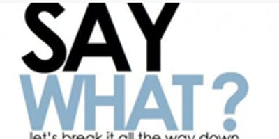 Say What?!? - Interpersonal Communication