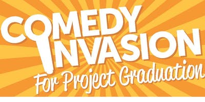 "\""Comedy Invasion for Project Graduation\""  - Comedy Showcase"