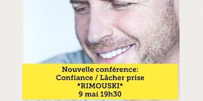 Confiance / Lâcher prise - Rimouski 9 mai