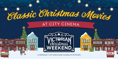 Classic Christmas Movies at City Cinema - Victorian Christmas Weekend