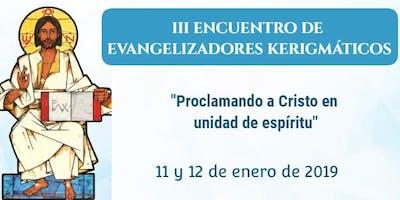 III Encuentro de Evangelizadores Kerigmáticos