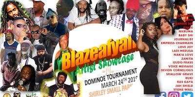 BLAZEAFYAH ARTIST SHOWCASE AND DOMINO TOURNAMENT