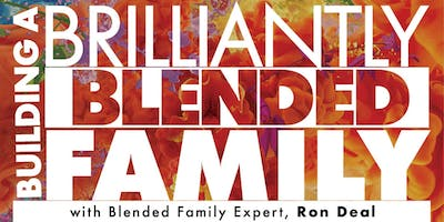 Building a Brilliantly Blended Family with Blended Family Expert, Ron Deal | January 26, 2019