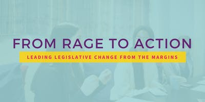 From Rage to Action: Leading Legislative Change from the Margins