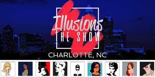 Illusions The Drag Queen Show Charlotte - Drag Queen Dinner Show - Charlotte, NC