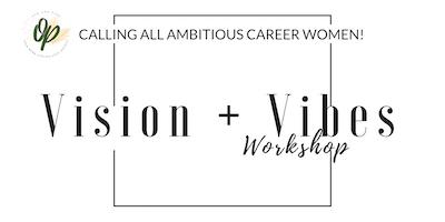 Vision+Vibes Workshop