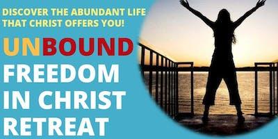 Unbound Freedom in Christ Retreat