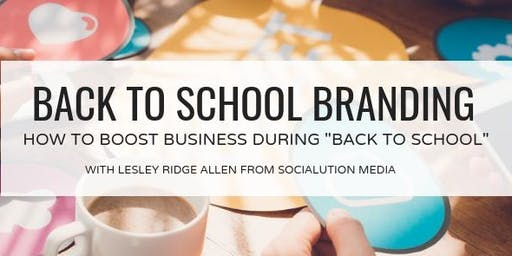 Workshop: Brand Your Business for the Back to School Season