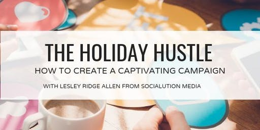 Workshop: The Holiday Hustle: How to Create a Captivating Campaign for End-Of-Year Sales