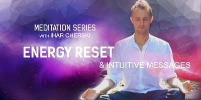 Energy Reset & Intuitive Messages { Meditation Series }