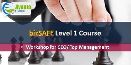 bizSAFE Level 1 Course: Workshop for CEO/Top Management tickets