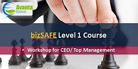 bizSAFE Level 1 Course: Workshop for CEO/Top Management tickets