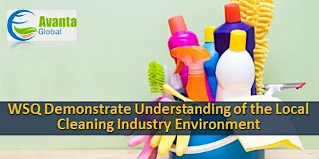 WSQ Demonstrate Understanding of the Local Cleaning Industry Environment Course tickets