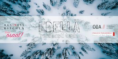 EDELLÄ - Rohkeasti Tech!