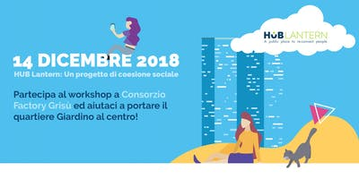 Workshop HUB Lantern - 14 Dicembre 2018