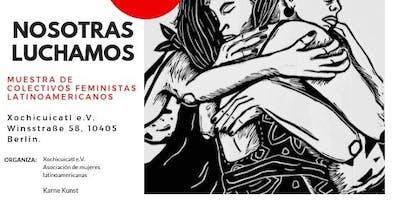 Opening Nosotras luchamos (wir kämpfen)