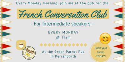 French Fun Conversation Club Perranporth (Beginners & Intermediate)