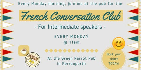 French Fun Conversation Club Perranporth (Beginners & Intermediate) tickets