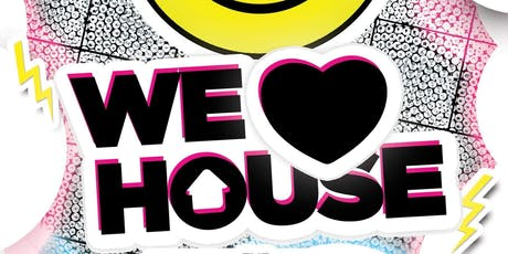 WE LOVE HOUSE tickets