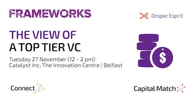 Frameworks Workshop - The View of a Top Tier VC