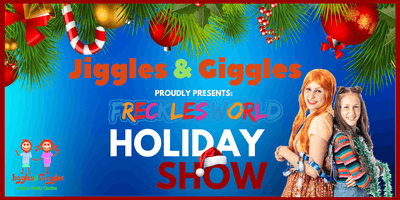 Freckles World at Jiggles & Giggles (Holiday Show)