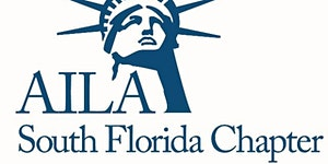41ST ANNUAL AILA SOUTH FLORIDA IMMIGRATION LAW UPDATE...