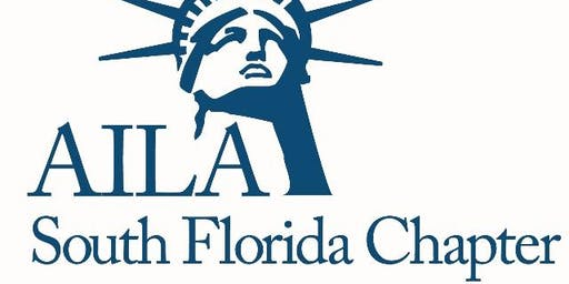 41ST ANNUAL AILA SOUTH FLORIDA IMMIGRATION LAW UPDATE - FEB 27-28, 2020