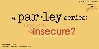 a parley series: are you insecure?