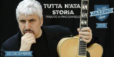 Tutta n'ata storia - Omaggio a Pino Daniele Live Jazzino