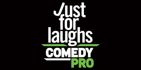 Just For Laughs ComedyPRO 2019 tickets