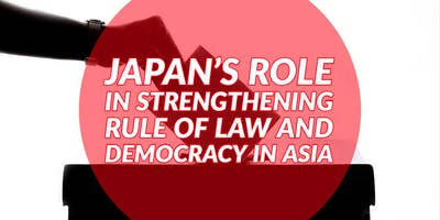 Japan's Role in Strengthening Rule of Law and Democracy in Asia