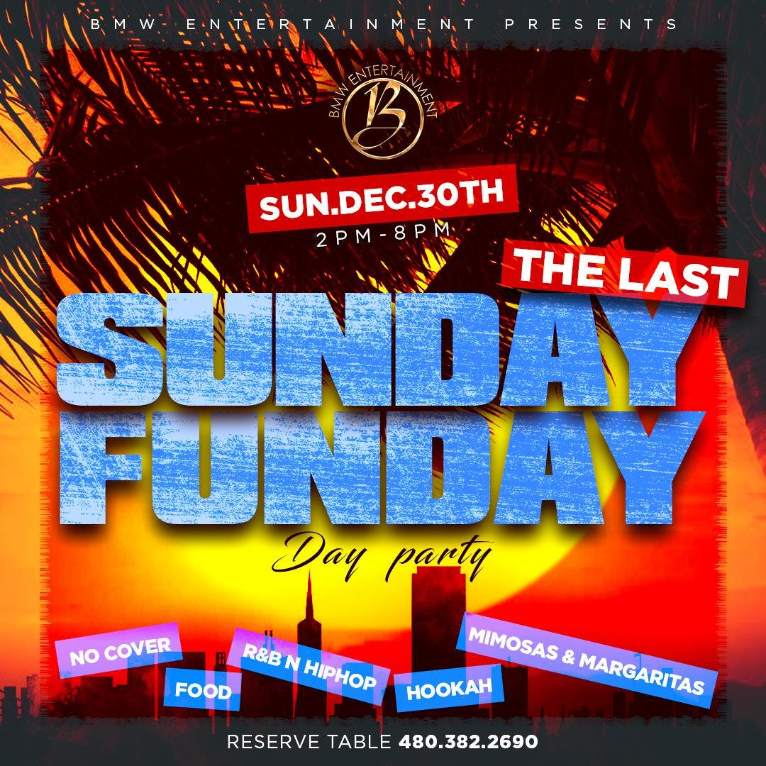 The last Sunday Funday Day Party