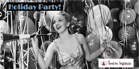 Tantra Institute Holiday Party 2019! tickets