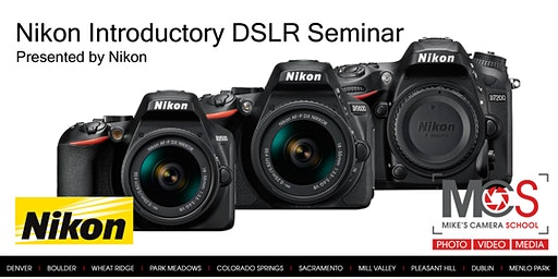Nikon Introductory DSLR Camera Seminar Presented by Nikon - Denver