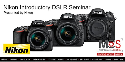 Nikon Introductory DSLR Camera Seminar Presented by Nikon - Sacramento