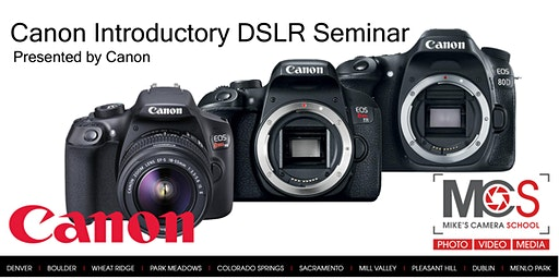 Canon EOS DSLR Camera Seminar Presented by Canon- Denver