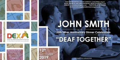 Deaf Ex-Mainstreamers Group 25th Silver Anniversary Dinner Celebration with John Smith Deaf Comedy Show