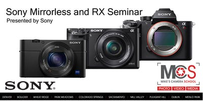 Sony Alpha & RX-series Camera Seminar- Presented by Sony- Sacramento