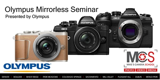 Olympus Interchangeable Lens Camera Seminar Presented by Olympus- Sacramento