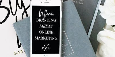 BRANDING X ONLINE MARKETING MASTERCLASS