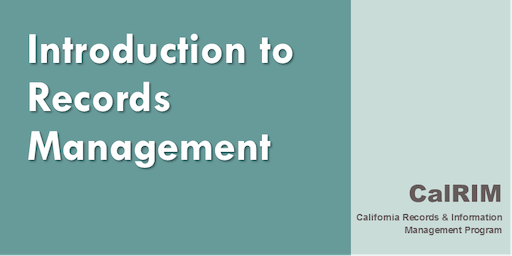 2019 Introduction to CA State Agency Records Management