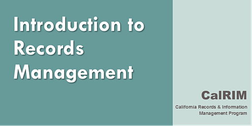 Introduction to CA State Agency Records Management