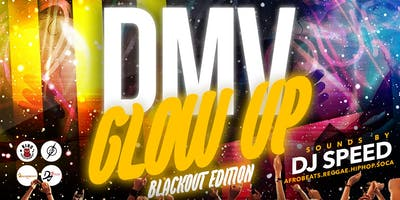 DMV Glow Up 3 : Black Out Edition