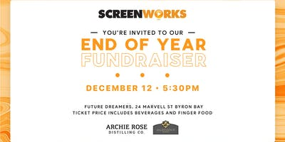 Screenworks End of Year Fundraiser