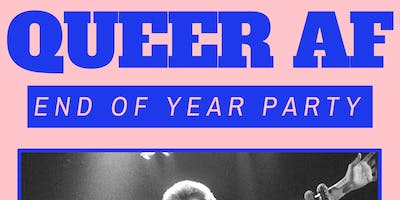 ♡ QUEER AF ♡ - End Of Year Singalong Party!