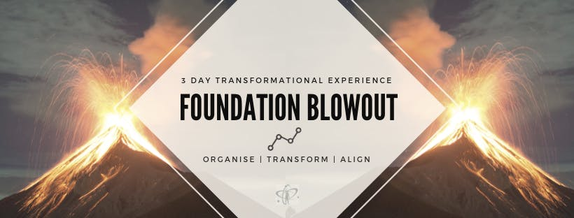 FOUNDATION BLOWOUT –  3 DAY TRANSFORMATIONAL